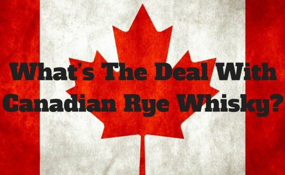 What's-The-Deal-With-Canadian-Rye-Whisky-2