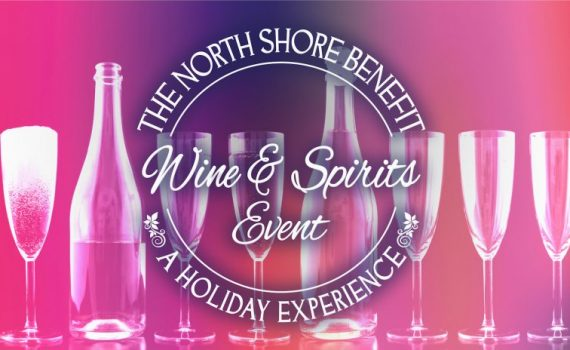 The North Shore Benefit Wine & Spirits Event