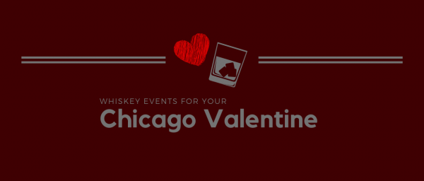 Whiskey Events for Your Chicago Valentine