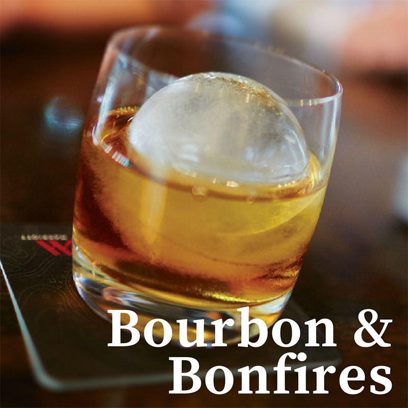 Bourbon and Bonfires